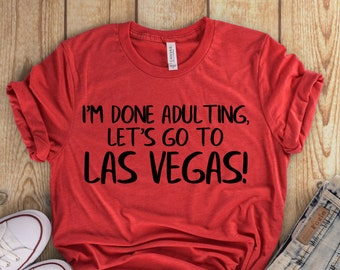 ed0065337 Done Adulting, Let's Go To Las Vegas - Gift - Gambling - Strip - Trip -  Vacation