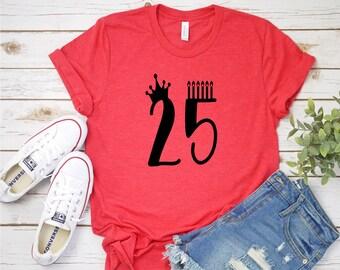eaf3431d7 25th Birthday Shirt - Birthday Shirt - Twenty Five Shirt - Birthday Gift -  Shirt