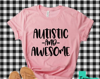 3c5626e4 Autism Shirt - Autistic and Awesome Shirt - Autistic Shirt - Autism Gift