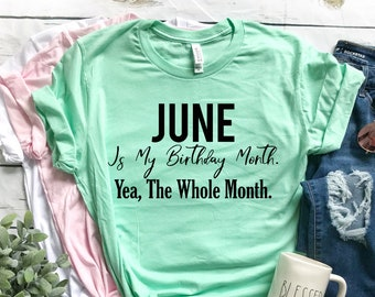 June Birthday Month Shirt