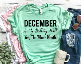 December Birthday Month Shirt