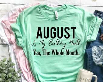August Birthday Month Shirt