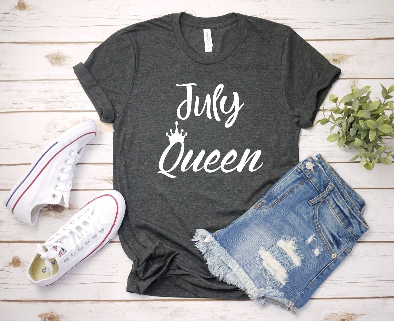 July Queen Shirt
