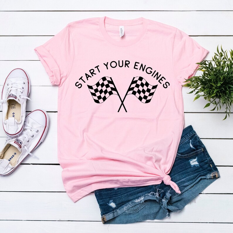 Start Your Engines Shirt - Street Racing Shirt - Racing Shirt - Nascar  Shirt - Drag Racing Shirt - tshirt - T - Tshirt- Tee