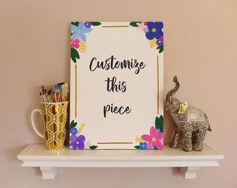 Hand Painted Quote Sign - Custom Painted Wood Sign - Floral Wood Sign - Customizeable Painting - Customizeable Quote Gift - Baby Shower Gift