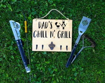 Grill Tool Holder - Bottle Opener - Grill Decor - Father's Day Gift - BBQ Utensil Holder - BBQ Sign - Dad's Chill N' Grill - Outdoor Sign
