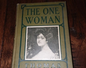 The One Woman A Story of Modern Utopia by Thomas Dixon, Jr, 1906