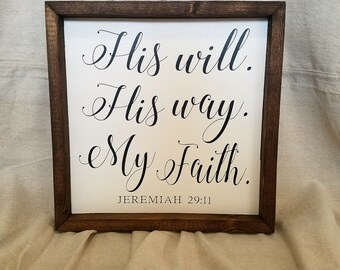 His will, His way, My faith - Jeremiah 29:11 |Farmhouse Style|Rustic|Christian|Biblical|Spiritual|Framed|Wood Sign|Home Decor|Wall Decor