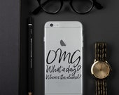Omg, What A Day!? iPhone Case
