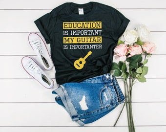 7201504c9a Funny Education Is Important My Guitar Is Importanter Shirt - Funny Guitar  Tshirt - Guitarist Gift Idea - Guitar Player Tee - Playing Guitar