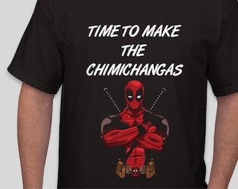 Time To Make The Chimichangas Deadpool Shirt