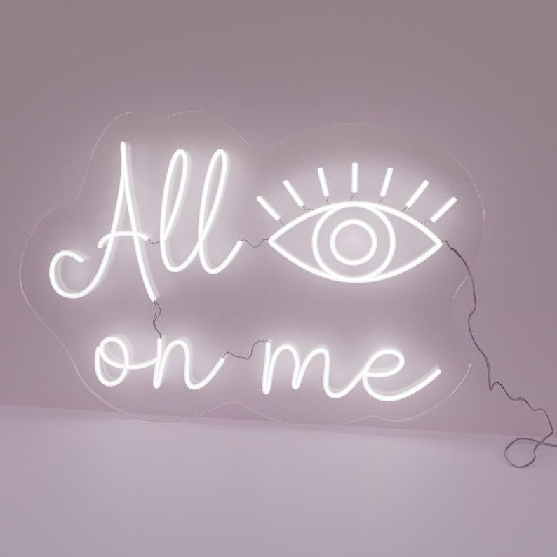 0765ea69bedef All Eyes on me Neon LED Sign Light Home Decor Office Custom