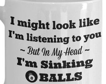 "Funny Billard Mug - Pool Player Gift - ""In My Head I'm Sinking 8 Balls"""