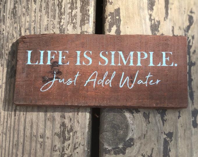 Life is simple just add water sign - nautical sign - pool sign - sign for pool deck - outdoor beach house sign - beach decor - lake house