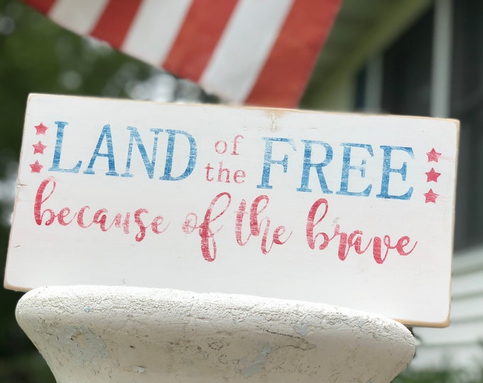 American Flag Rustic Wood Sign Land of the Free Because of the Brave Americana Decor Red White and Blue Decor American Flag Sign 4th of July