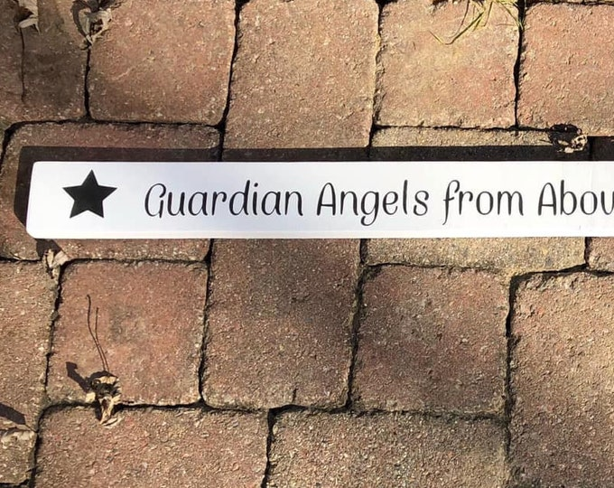 Guardian Angels from Above Watch over the ones I love - Primitive Rustic Wood Sign - Wood sign with stars - Sign for guardian angel - Gift