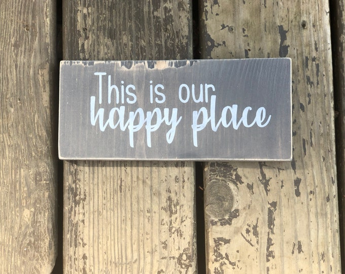 This is our happy place sign - shelf decor sign - family sign - happy place - home decor - rustic home decor - rustic sign