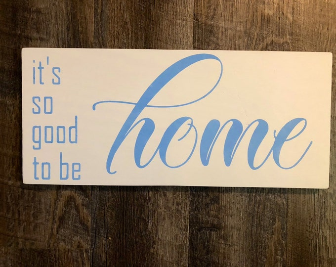Its so good to be home rustic wood farmhouse sign