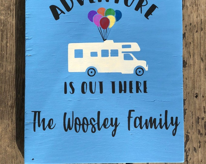 Adventure is out there Up inspired camper sign with balloons flying and last name