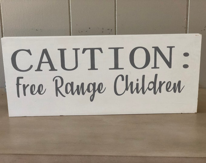 Caution Free Range Children Sign - Rustic Wood Sign - Farmhouse Style Decor - Mother's Day Gift - Sign for Mom - Living Room Decor - Sign