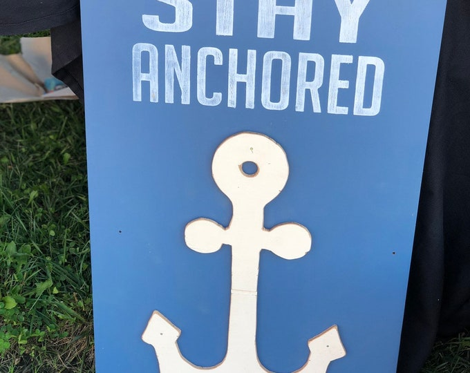stay anchored sign | nautical anchor decor | anchor cut out | inspirational quote | inspirstiknsl saying sogn | rustic wiid sign | wood sign