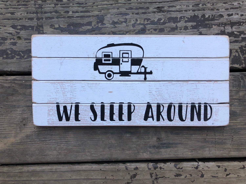 We Sleep Around Funny Camper Sign 5 12 X 12 Trailer Sign