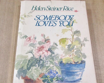 Helen Steiner Rice Somebody Loves You Christian Poetry  hardcover book with dust jacket.