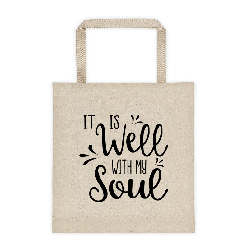 It Is Well With My Soul Tote Bag, Christian Tote Bag, Graphic Tote Bag,  Faith, Scripture Tote, Worship Song, Cute Book Bag, It Is Well