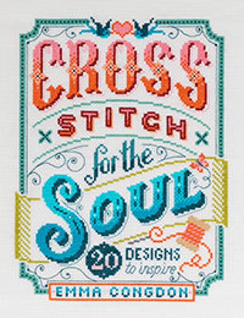 Cross Stitch for the Soul a book by Emma Congdon aka Stitchrovia 20 motivational and inspirational quotes designs for crafters of all ages