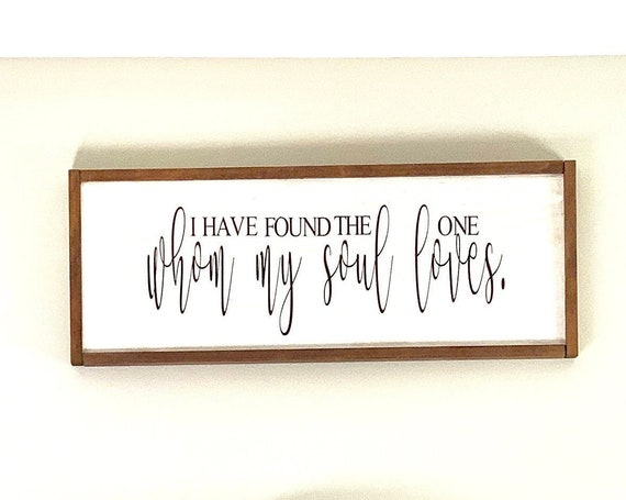 I Have Found The One Whom My Soul Loves | Large Framed Wood Sign | Farmhouse Decor | Rustic Wood Sign | Anniversary Gift | Master Bedroom
