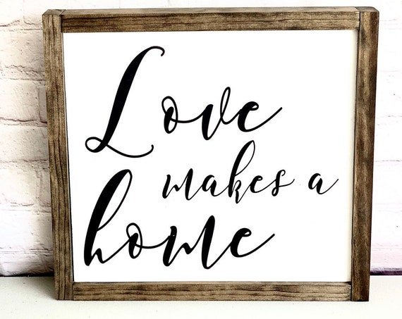 Love Makes A Home | Framed Wood Sign | Farmhouse Decor | Mothers Day Gift | Rustic Wood Sign