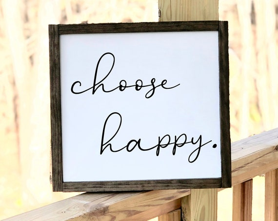 Choose Happy | Framed Farmhouse Sign | Gift for friend | Rustic Sign | Gift for her