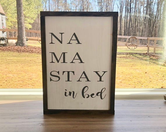 Na Ma Stay In Bed | Rustic Wood sign | Hand Painted | Framed Wood Sign