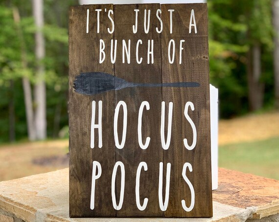 It's Just A Bunch Of Hocus Pocus | Rustic wood sign | Home Decor | Fall Decor | Halloween Decor | Fall Signs