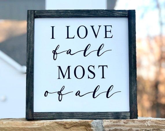 I Love Fall Most Of All | Framed Wood Sign | Farmhouse Decor | Fall Decor| Rustic Wood Sign |