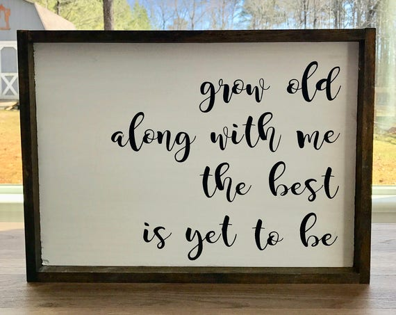 Grow Old Along With Me The Best Is Yet To Be | Framed Farmhouse Sign | Wedding Present | Fixer Upper