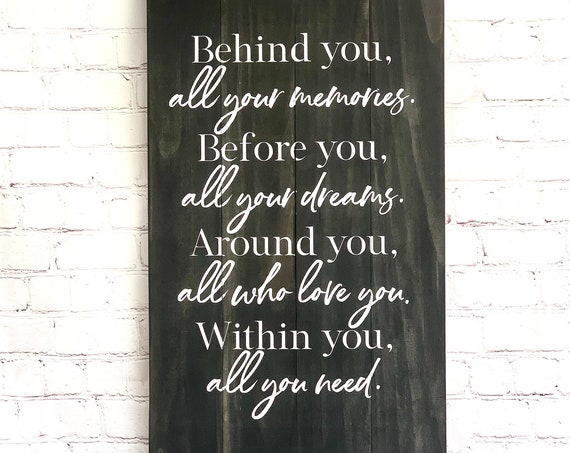 Behind you all your memories, before you all your dreams | Graduation Quote | Rustic Wood Sign | Home Decor | Pallet Sign | Graduation Gift