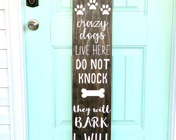 Large Front Porch Sign | Crazy Dogs Live Here | Do Not Knock | Housewarming Gift | Gift for Dog Lovers | Rustic Decor | Outdoor Decor