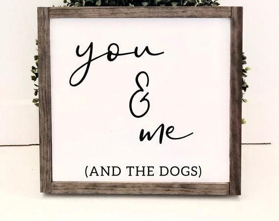You & ME (and the dogs) | Framed Farmhouse Sign | Housewarming Gift | Family Sign | Anniversary Gift | Rustic Sign | Dog Sign