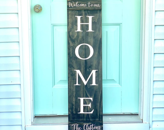 Custom Front Porch Sign | Welcome To Our Home | Housewarming Gift | Family Welcome Sign | Custom