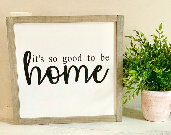 It's So Good To Be Home Framed Wood Sign | Farmhouse Decor | Gift For Her | Rustic Wood Sign