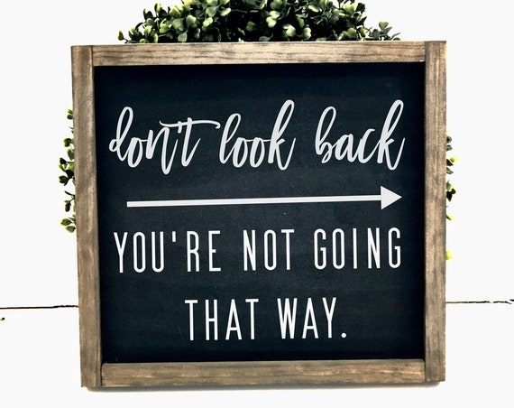 Don't Look Back | Inspirational Sign | Positive Quote | Framed Farmhouse Sign | Rustic | Gift for friend