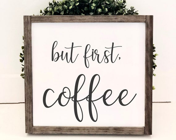 But First, Coffee | Coffee Bar Sign | Framed Wood Sign | Farmhouse Decor | Mothers Day Gift | Rustic Wood Sign | Gift for her