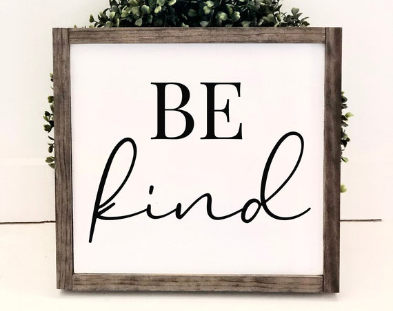 Be Kind | Framed Farmhouse Sign | Gift for friend | Rustic Sign | Gift for her | Inspirational