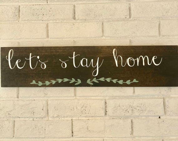 Let's Stay Home | Rustic Wood Sign | Home Decor | Farmhouse Decor