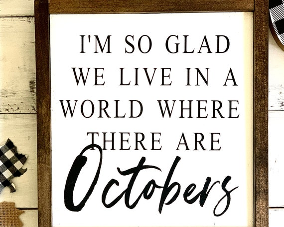 I'm So Glad We Live In A World Where There Are Octobers | Framed Wood Sign | Farmhouse Decor | Fall Decor| Rustic Wood Sign | Fall Signs