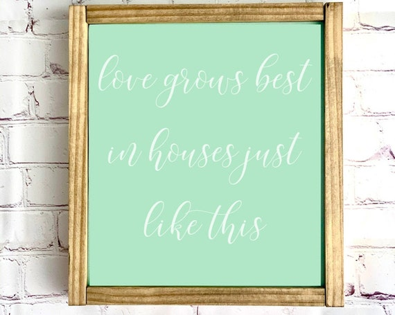 Love grows best in houses just like this | Framed Wood Sign | Farmhouse Decor | Mothers Day Gift | Rustic Wood Sign