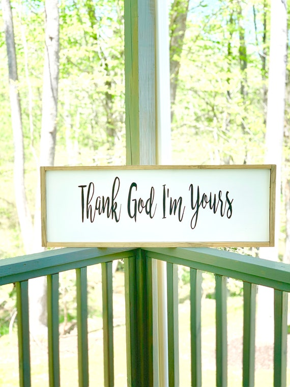 Thank God I'm Yours | Large Framed Wood Sign | Farmhouse Decor | Rustic Wood Sign | Anniversary Gift | Wedding
