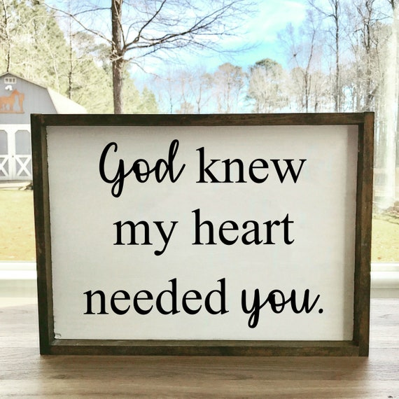 God Knew My Heart Needed You | Framed Farmhouse Sign | Wedding Present | Gift For Her