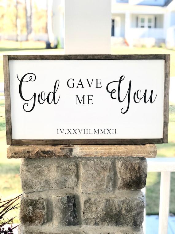 God Gave Me You | Large Framed Wood Sign | Farmhouse Decor | Wedding Gift | Anniversary Gift